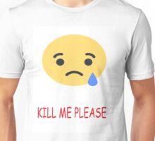 Facebook Sad Reaction (Kill me please) Unisex T-Shirt