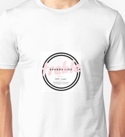 Sounds Like Treble Fan Merchandise Unisex T-Shirt