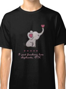 I just freaking love elephants Classic T-Shirt