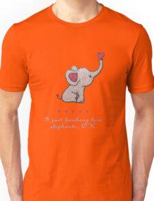 I just freaking love elephants Unisex T-Shirt