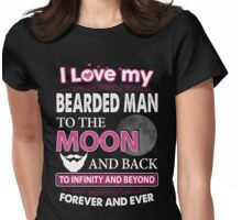 I Love My Bearded Man To The Moon And Back  Womens Fitted T-Shirt
