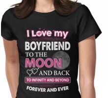 I Love My Boyfriend To The Moon And Back Womens Fitted T-Shirt