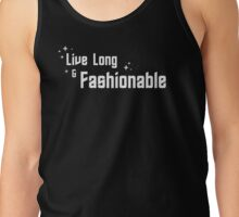 Live Long and Fashionable Tank Top
