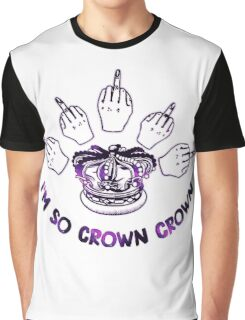 I'm so crown crown Graphic T-Shirt