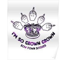 I'm so crown, crown Poster