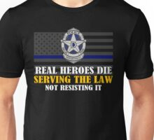 Support Police: Dallas Cops - Real Heroes Die Serving the Law Unisex T-Shirt