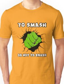 To Smash Or Not To Smash - Green Punch Character Green Beast Design Unisex T-Shirt