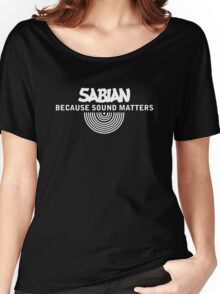 SABIAN CYMBALS-BECAUSE SOUND MATTERS Women's Relaxed Fit T-Shirt