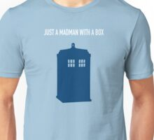 Just A Madman With a Box ver.TardisBlue Unisex T-Shirt