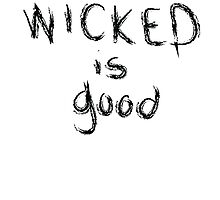 WICKED is good by Samantha Weldon