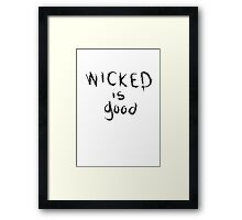WICKED is good Framed Print