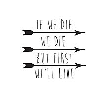 But First, We'll Live Photographic Print