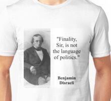 Finality Sir Is Not The Language - Disraeli Unisex T-Shirt