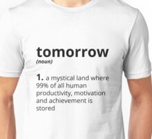 Tomorrow Unisex T-Shirt