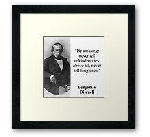 Be Amusing - Disraeli Framed Print