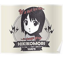 Welcome to the NHK - It's not too late to change your HIKIKOMORI ways! Poster