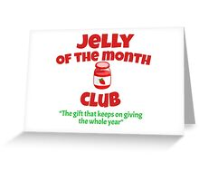Christmas Vacation - Jelly Of The Month Club  Greeting Card