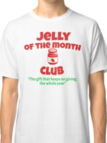 Christmas Vacation - Jelly Of The Month Club  Classic T-Shirt