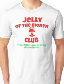 Christmas Vacation - Jelly Of The Month Club  Unisex T-Shirt