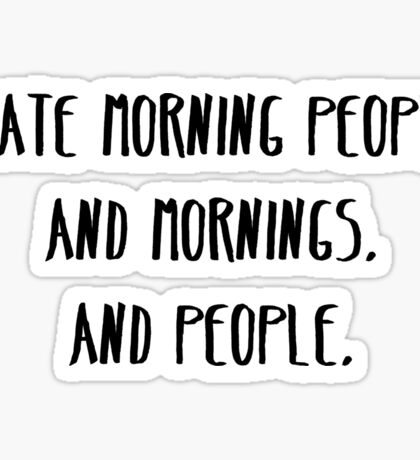 I Hate Morning People Sticker