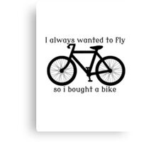 I always Wanted To Fly, So I bought a bike Canvas Print