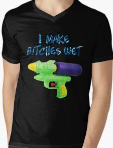 I Make B!tches Wet Mens V-Neck T-Shirt