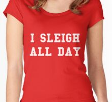 I Sleigh All Day Women's Fitted Scoop T-Shirt