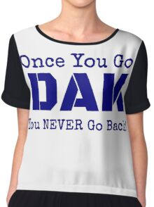 Once You Go DAK You Never Go Back  Chiffon Top