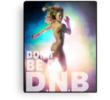 don't be D.N.B Metal Print