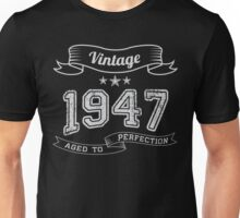 Vintage 1947 age to perfection Unisex T-Shirt
