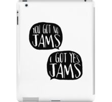 Do you got jams? iPad Case/Skin