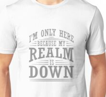 My Realm is down Unisex T-Shirt