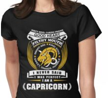 I Never Said I Was Perfect I Am A Capricorn Womens Fitted T-Shirt