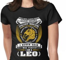 I Never Said I Was Perfect I Am A Leo Womens Fitted T-Shirt