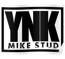 YNK Mike Stud  Poster