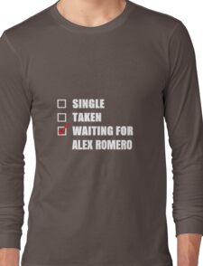 Waiting for Alex Romero Long Sleeve T-Shirt