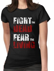 Fight The Dead/Fear The Living - The Walking Dead Womens Fitted T-Shirt