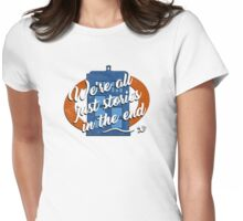 We're all just stories in the end... Womens Fitted T-Shirt