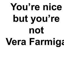 Not Vera Farmiga by MealsonWheels01