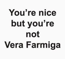 Not Vera Farmiga T-Shirt