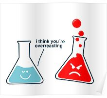 I Think You're Overreacting  Poster