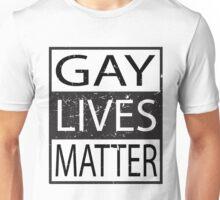 Gay Lives Matter Political movement statement Unisex T-Shirt