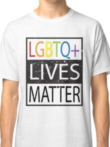 LGBTQ+ Lives Matter Gay right activists  Classic T-Shirt