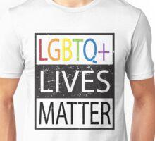 LGBTQ+ Lives Matter Gay right activists  Unisex T-Shirt