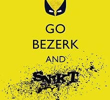 Go Bezerk and SNIKT! Print by ThreadofLife