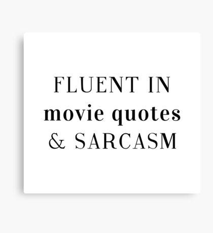 Fluent in Sarcasm Canvas Print
