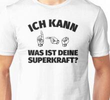 Ich kann Deutsche Gebärdensprache - Was ist deine Superkraft? Unisex T-Shirt