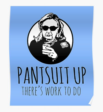 Pantsuit Up: There's Work to Do Poster