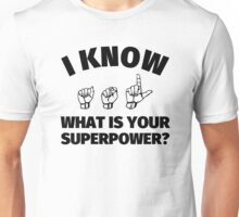 I know American Sign Language - What is your superpower? Unisex T-Shirt