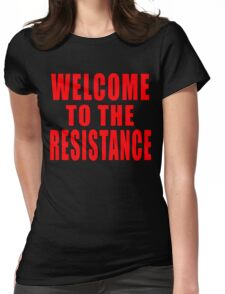 Welcome to the Resistance Womens Fitted T-Shirt